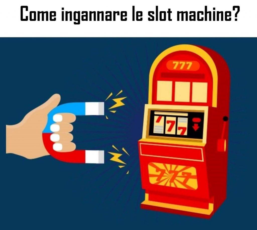 Come ingannare le slot machine