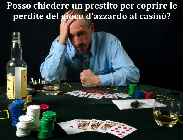 Posso chiedere un prestito per coprire le perdite del gioco d'azzardo al casinò?